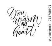 you warm my heart phrase.... | Shutterstock .eps vector #758768971