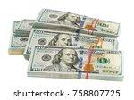 american dollars on white... | Shutterstock . vector #758807725