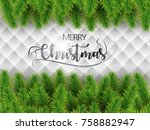 merry christmas realistic tree... | Shutterstock .eps vector #758882947