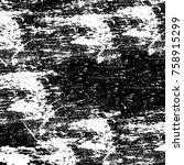 black and white grunge... | Shutterstock . vector #758915299