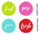 handwritten words fresh  pure ... | Shutterstock .eps vector #758917405