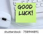 good luck success successful... | Shutterstock . vector #758944891