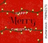 happy merry christmas... | Shutterstock .eps vector #758962171