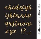golden glitter alphabet. brush... | Shutterstock .eps vector #758963185