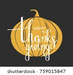 happy thanksgiving poster with... | Shutterstock .eps vector #759015847