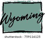 hand drawn wyoming state design | Shutterstock .eps vector #759116125