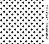 black and white seamless polka... | Shutterstock .eps vector #759154411