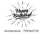 happy birthday to you card.... | Shutterstock .eps vector #759262729