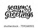 seasons greetings calligraphy... | Shutterstock .eps vector #759268501