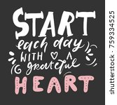 start each day with a greatful ... | Shutterstock .eps vector #759334525