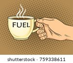 fuel cup of coffee in hand pop... | Shutterstock . vector #759338611