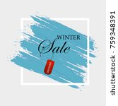 winter sale. special offer.... | Shutterstock .eps vector #759348391
