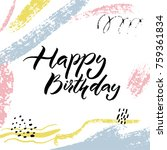 happy birthday card design with ... | Shutterstock .eps vector #759361834