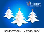 xmas trees with a blue... | Shutterstock .eps vector #759362029