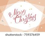 merry christmas design....   Shutterstock .eps vector #759376459
