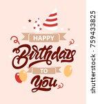 happy birthday. lettering... | Shutterstock .eps vector #759433825