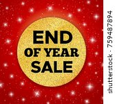 end of year sale promo vector... | Shutterstock .eps vector #759487894