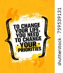 to change your life you need to ... | Shutterstock .eps vector #759539131