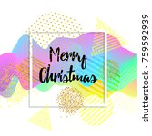 merry christmas greeting card.... | Shutterstock .eps vector #759592939