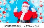 funny santa claus have a fun...   Shutterstock . vector #759622711