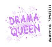 "slogan ""drama queen"" with flat... | Shutterstock .eps vector #759655561"