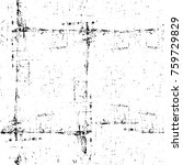 grunge black and white pattern. ... | Shutterstock . vector #759729829