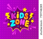 kids zone banner  emblem or...   Shutterstock .eps vector #759748285