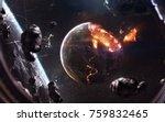 planet explosion. apocalypse in ... | Shutterstock . vector #759832465