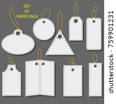 set of blank white paper tags ... | Shutterstock . vector #759901231