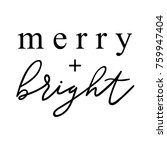 merry and bright hand drawn... | Shutterstock .eps vector #759947404