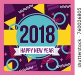 happy new year 2018 card... | Shutterstock .eps vector #760026805