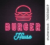 burger house neon light glowing ...   Shutterstock .eps vector #760036819