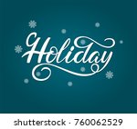 holiday hand drawn lettering... | Shutterstock .eps vector #760062529