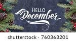 hello december hand lettering.... | Shutterstock . vector #760363201