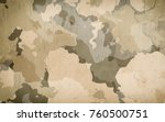 dirty camouflage. military... | Shutterstock . vector #760500751