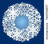 round frame of snowflakes  for... | Shutterstock .eps vector #760550857