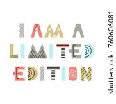 i am a limited edition   cute... | Shutterstock .eps vector #760606081