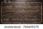 wood wallpaper with to do list... | Shutterstock . vector #760649275