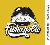 fishaholic. vector handwritten... | Shutterstock .eps vector #760665127