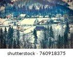 romanian winter landscape in...   Shutterstock . vector #760918375
