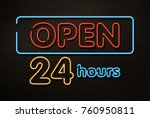 neon open 24 7 sign on wood... | Shutterstock . vector #760950811