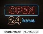 neon open 24 7 sign on wood... | Shutterstock . vector #760950811