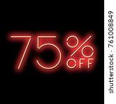 neon sign 75  percent discount. ... | Shutterstock .eps vector #761008849