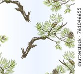 seamless texture pine branches... | Shutterstock .eps vector #761046655