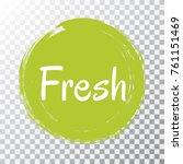 fresh label vector  painted... | Shutterstock .eps vector #761151469