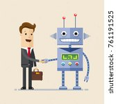 happy businessman shaking robot ... | Shutterstock .eps vector #761191525