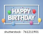 happy birthday   texture with...   Shutterstock .eps vector #761211901