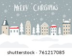 vector christmas card with city ... | Shutterstock .eps vector #761217085