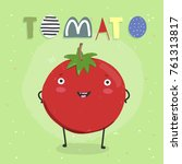 hand drawn cute tomato. cartoon ... | Shutterstock .eps vector #761313817
