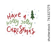 have a holly jolly christmas....   Shutterstock .eps vector #761327275